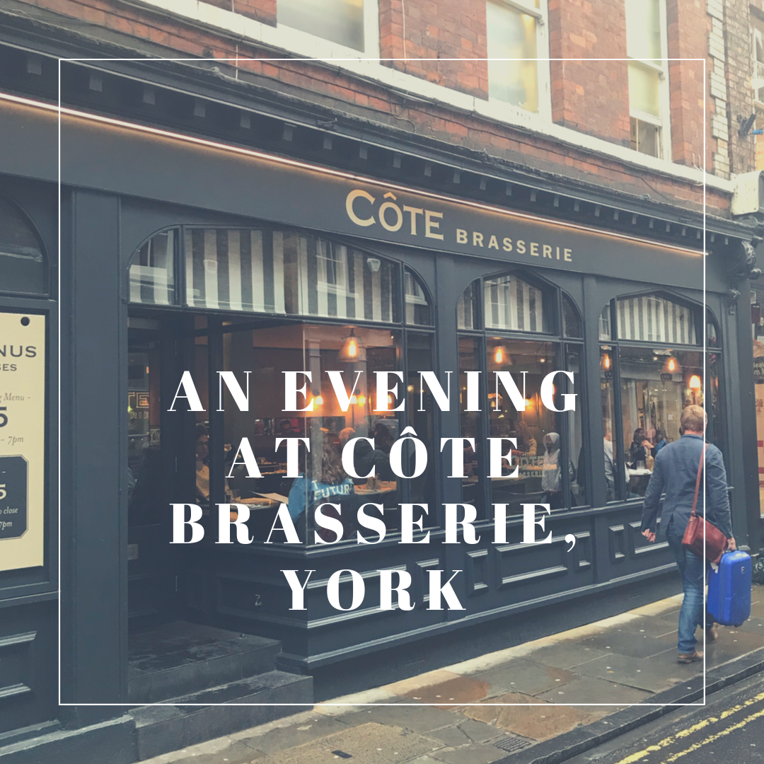 An Evening at Côté Brasserie, York