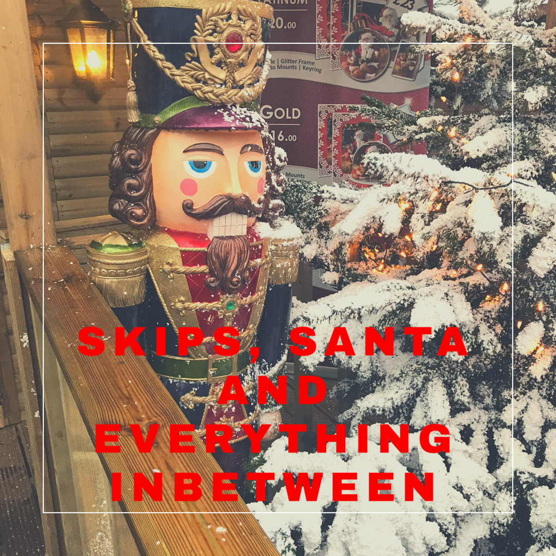 Skips, Santa and everything in between