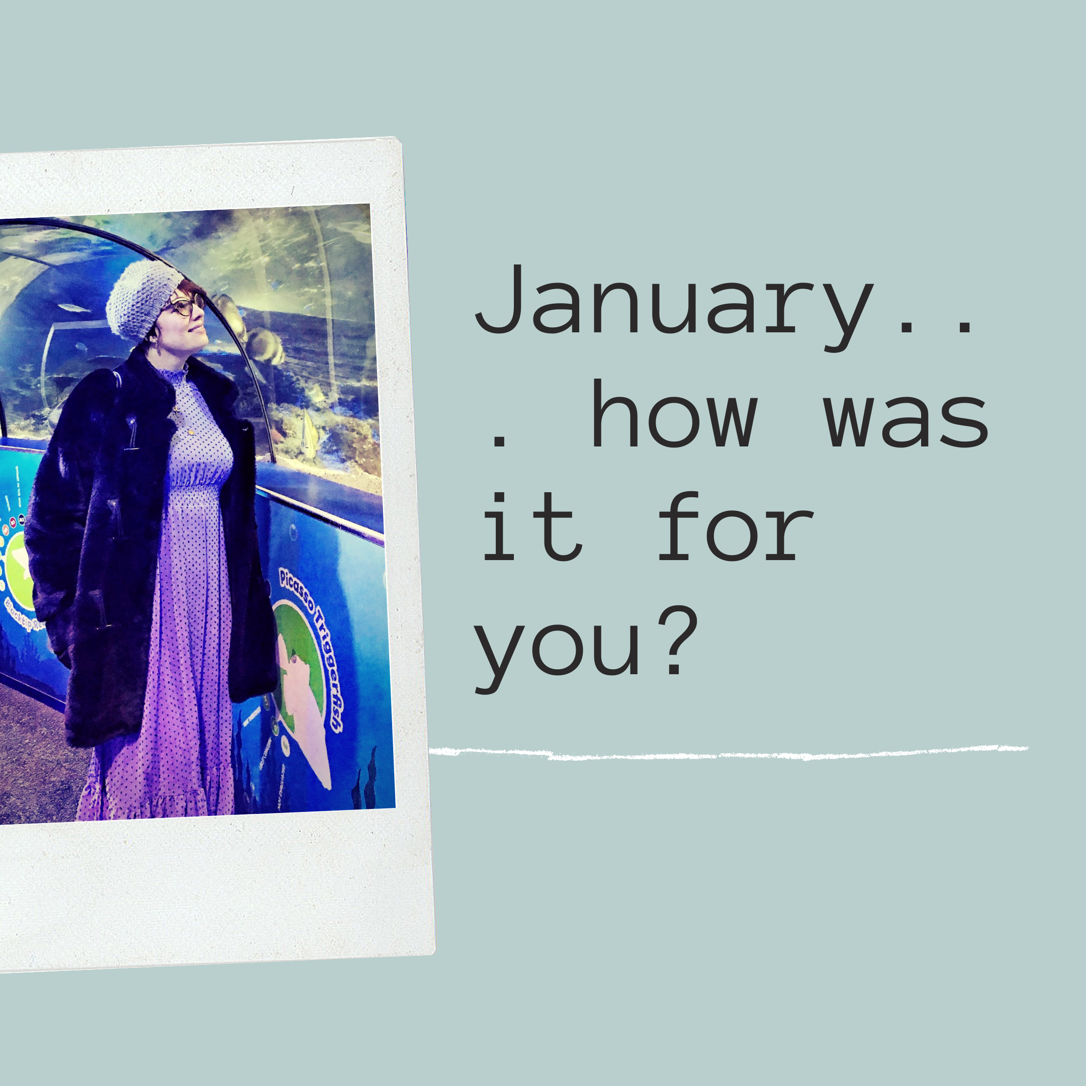 January – how was it for you?