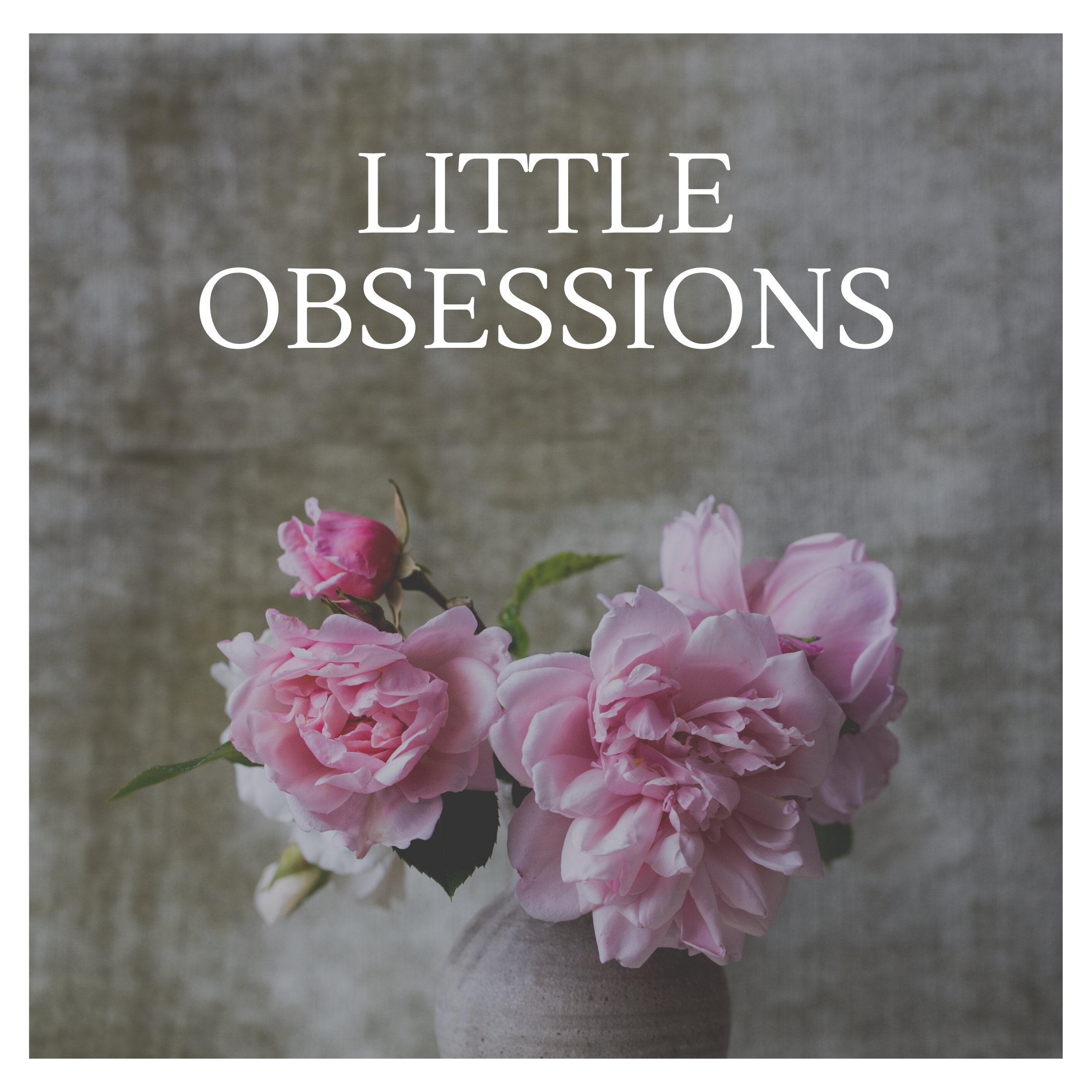 Little Obessions