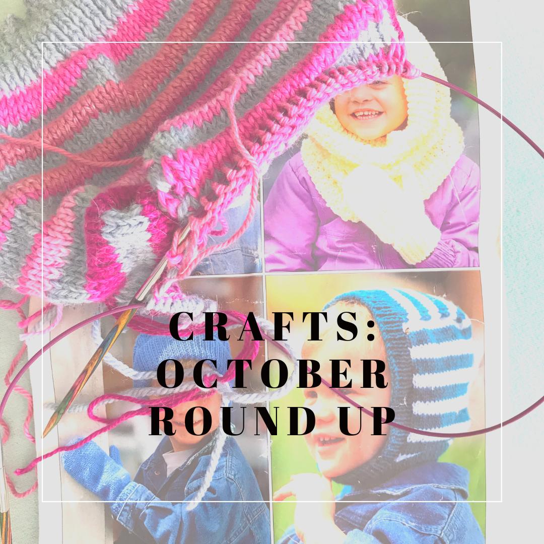 Crafts: October round up
