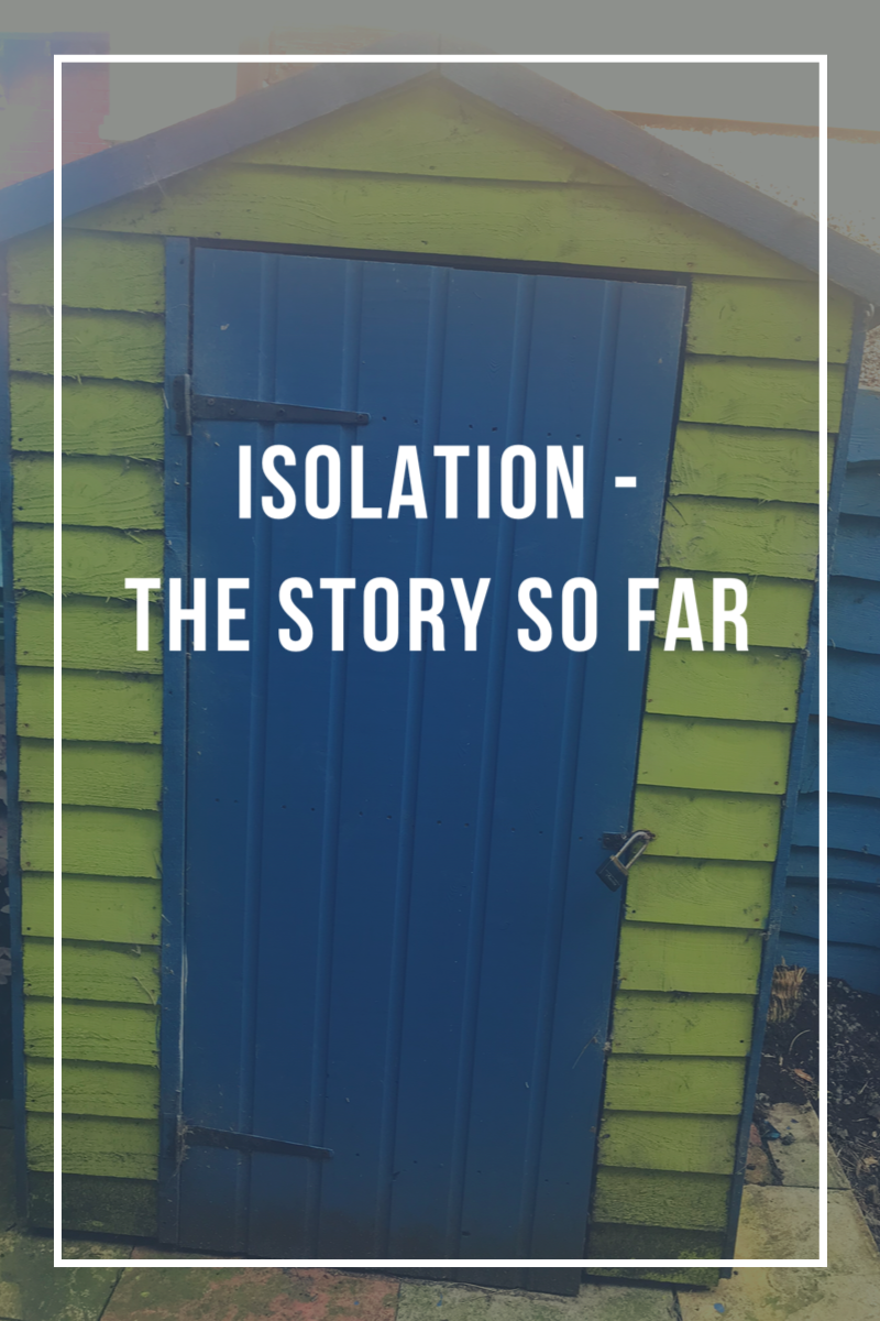 Isolation – The story so far